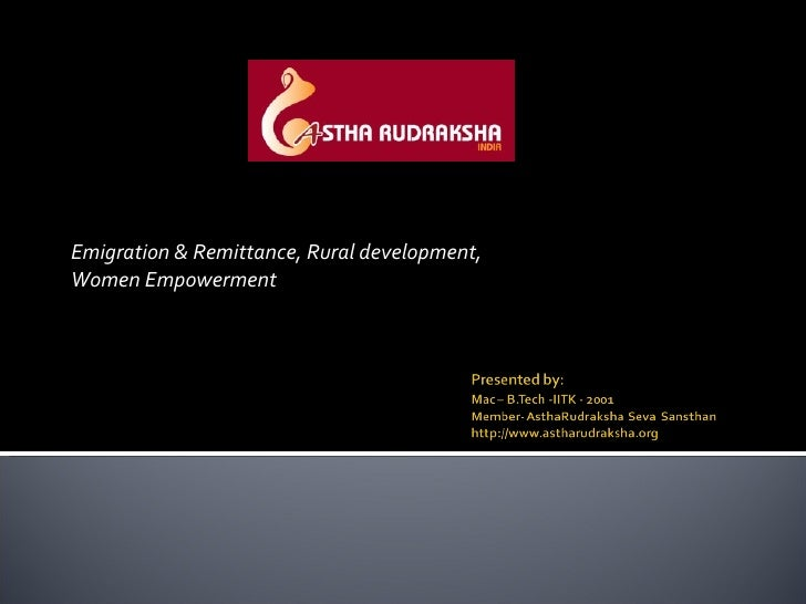 Emigration & Remittance, Rural development,  Women Empowerment