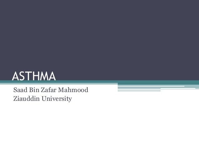 ASTHMA Saad Bin Zafar Mahmood Ziauddin University