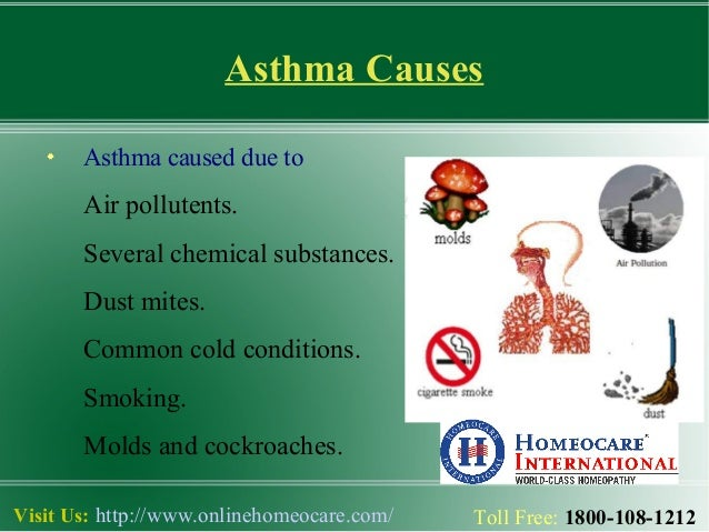 causes of asthma What causes asthma symptoms to occur many things can trigger or worsen asthma symptoms your doctor will help you find out which things (sometimes called triggers).