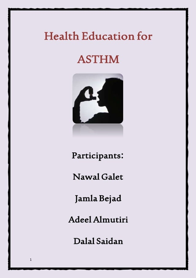 1 Health Education for ASTHM Participants: Nawal Galet Jamla Bejad Adeel Almutiri Dalal Saidan