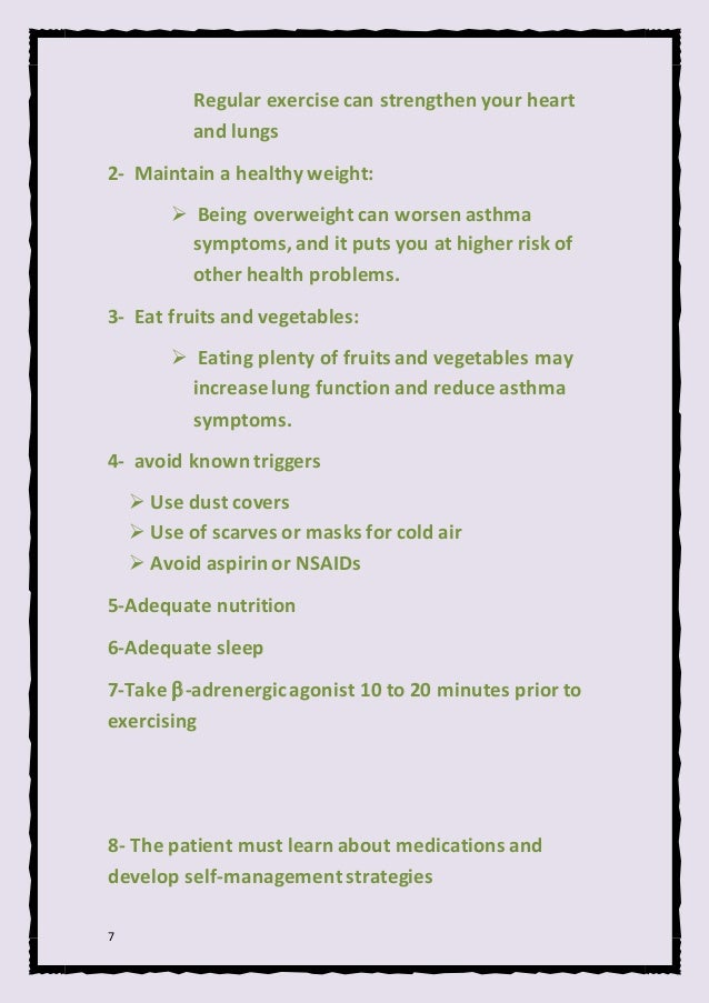 7 Regular exercise can strengthen your heart and lungs 2- Maintain a healthy weight:  Being overweight can worsen asthma ...