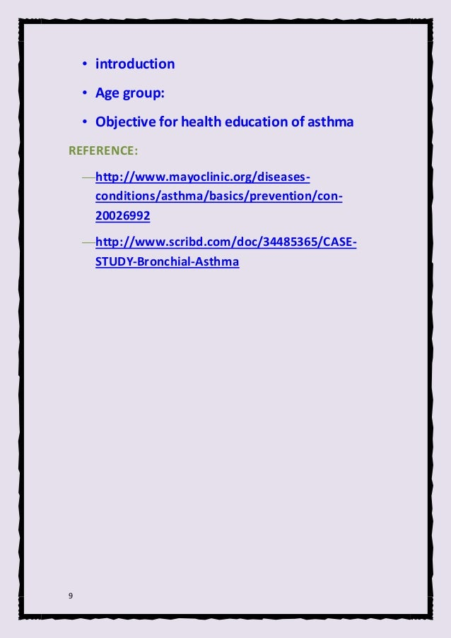 9 • introduction • Age group: • Objective for health education of asthma REFERENCE: —http://www.mayoclinic.org/diseases- c...