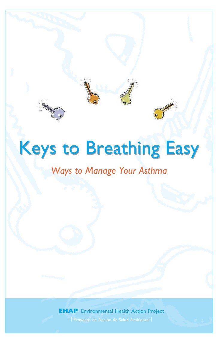 Keys to Breathing Easy    Ways to Manage Your Asthma         EHAP Environmental Health Action Project         | Proyecto d...