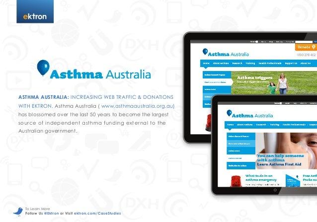 t  ASTHMA AUSTRALIA: INCREASING WEB TRAFFIC & DONATIONS WITH EKTRON. Asthma Australia ( www.asthmaaustralia.org.au) has bl...