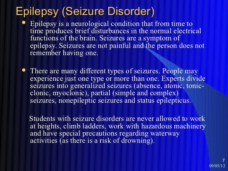 epilepsy epilepsy does one get epilepsy different types ep What is epilepsy in children epilepsy is a series or neurological disorders that result in provoked or unprovoked seizures the condition is said to be present when a person has two or more unprovoked seizures separated by a time period of at least 24 hours.