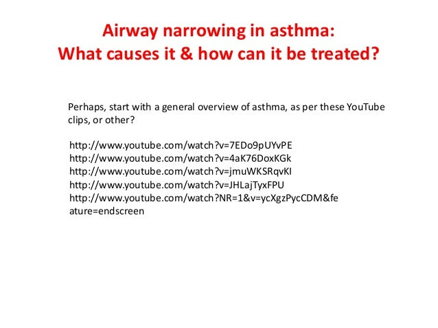 Airway narrowing in asthma: What causes it & how can it be treated? http://www.youtube.com/watch?v=7EDo9pUYvPE http://www....