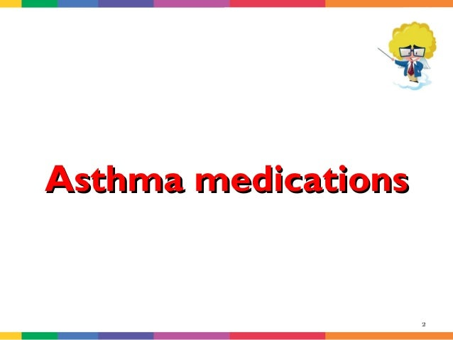 Asthma medications Slide 2