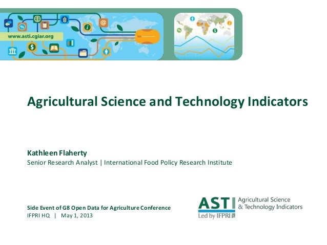 Agricultural Science and Technology IndicatorsKathleen FlahertySenior Research Analyst | International Food Policy Researc...