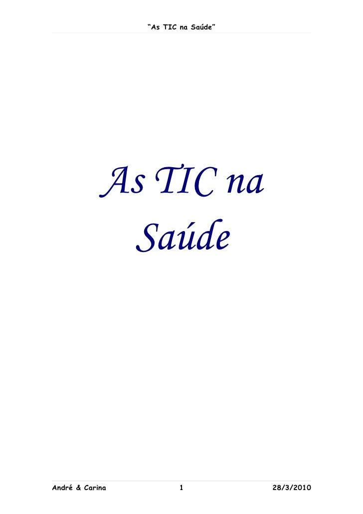 """As TIC na Saúde""                 As TIC na              Saúde     André & Carina          1            28/3/2010"