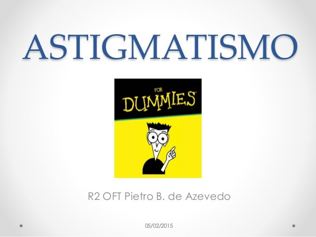 ASTIGMATISMO R2 OFT Pietro B. de Azevedo 05/02/2015