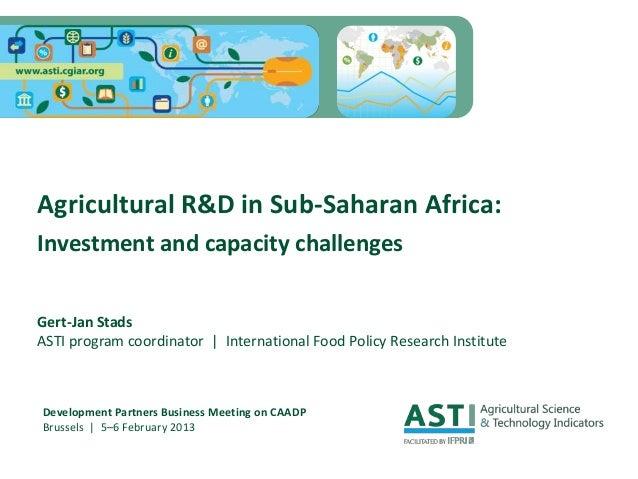 Agricultural R&D in Sub-Saharan Africa:Investment and capacity challengesGert-Jan StadsASTI program coordinator | Internat...