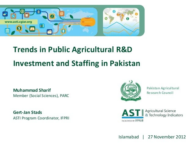 Trends in Public Agricultural R&DInvestment and Staffing in PakistanMuhammad SharifMember (Social Sciences), PARCGert-Jan ...