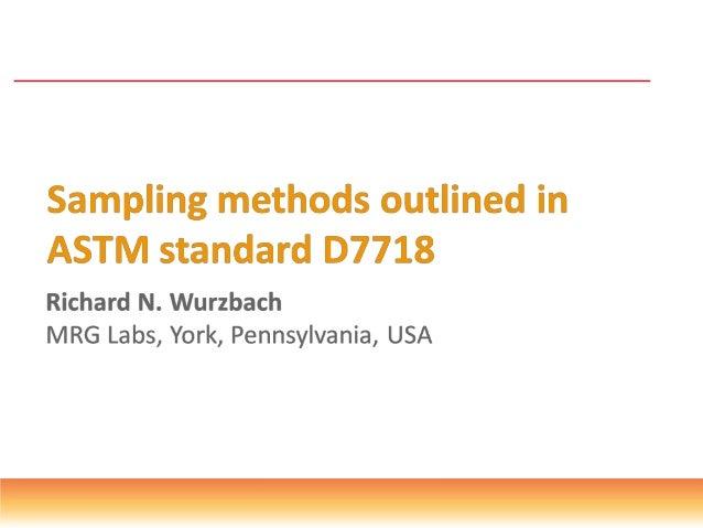 Lubricant Sampling • Oil analysis using valves and gravity • Drop tube sampling • Retrofit sampling mini-mess • Importance...