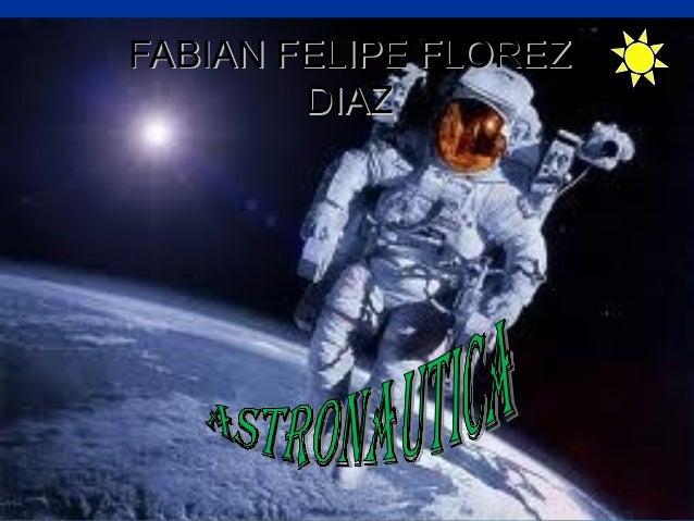 FABIAN FELIPE FLOREZFABIAN FELIPE FLOREZ DIAZDIAZ