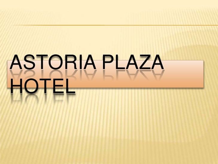 Astoria Plaza Hotel<br />