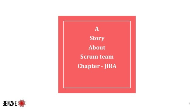 A Story About Scrum team Chapter - JIRA 1