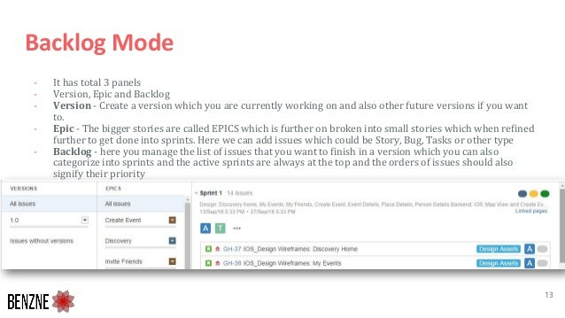 Backlog Mode - It has total 3 panels - Version, Epic and Backlog - Version - Create a version which you are currently work...