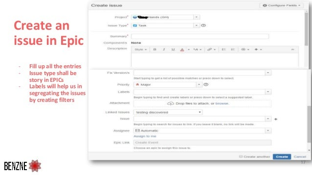 Create an issue in Epic - Fill up all the entries - Issue type shall be story in EPICs - Labels will help us in segregatin...