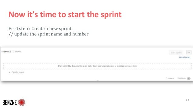Now it's time to start the sprint First step : Create a new sprint // update the sprint name and number 21