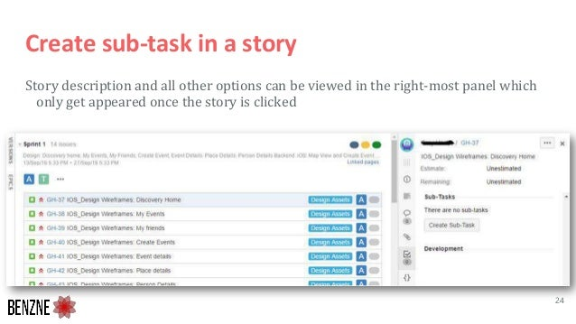 Create sub-task in a story Story description and all other options can be viewed in the right-most panel which only get ap...