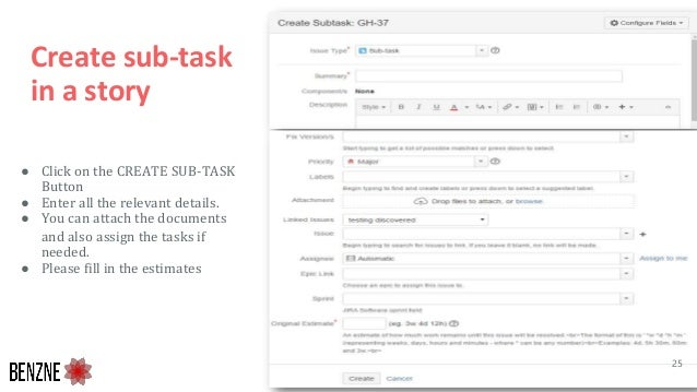 Create sub-task in a story ● Click on the CREATE SUB-TASK Button ● Enter all the relevant details. ● You can attach the do...