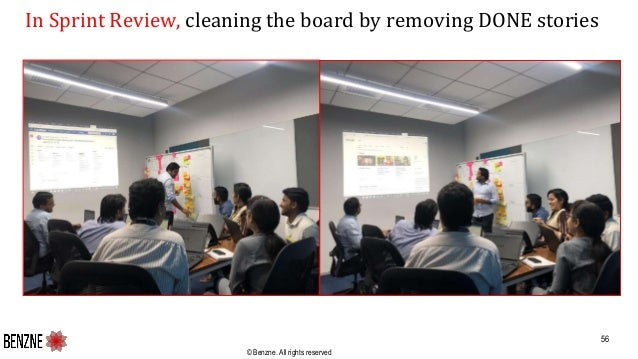 © Benzne. All rights reserved In Sprint Review, cleaning the board by removing DONE stories 56