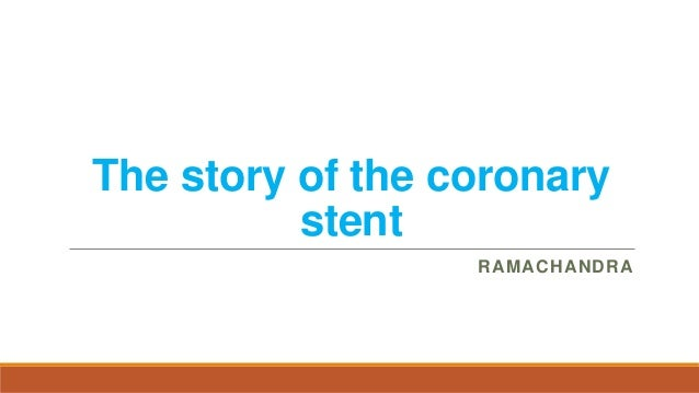 The story of the coronary stent RAMACHANDRA