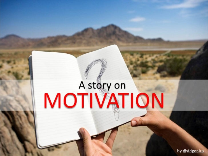 A story onMOTIVATION               by @Adgenius