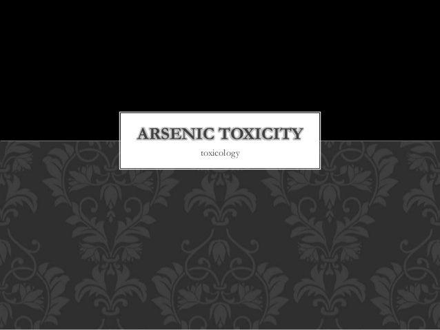 ARSENIC TOXICITY  toxicology