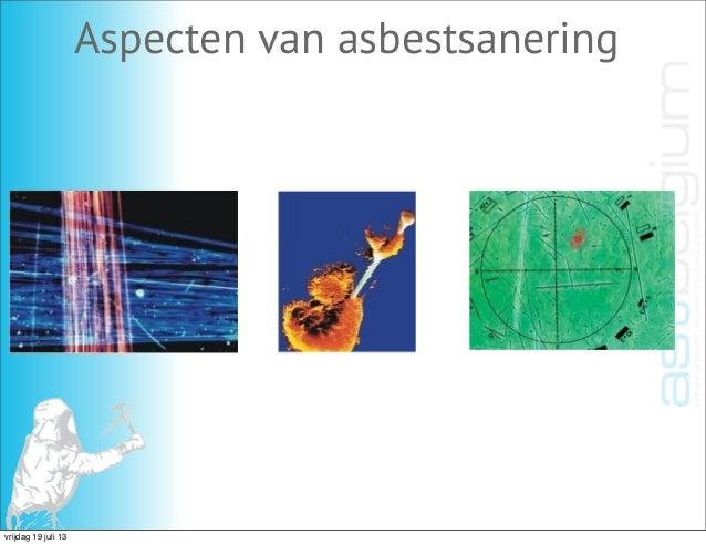 Aspecten van asbestsanering vrijdag 19 juli 13