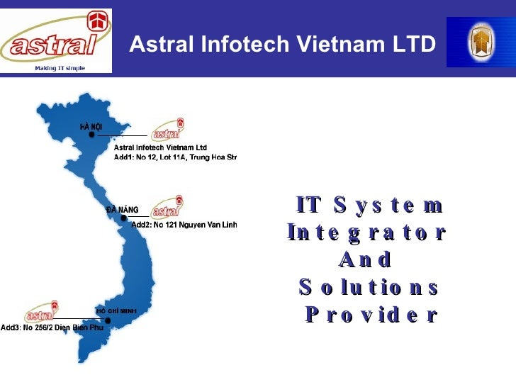 IT System Integrator  And  Solutions Provider Corporate Profile Astral Infotech Vietnam LTD