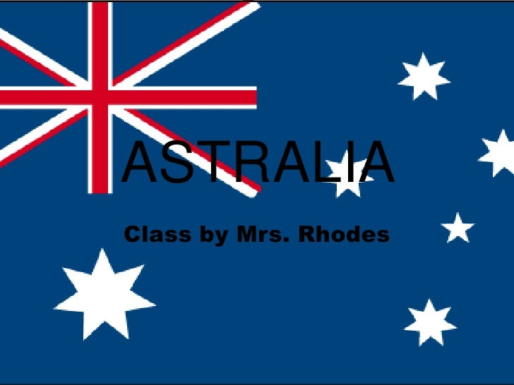 ASTRALIA <br />Class by Mrs. Rhodes<br />