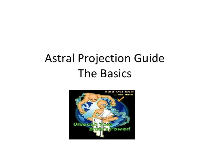 Astral Projection GuideTheBasics<br />
