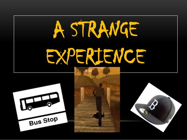 strange experience while travelling