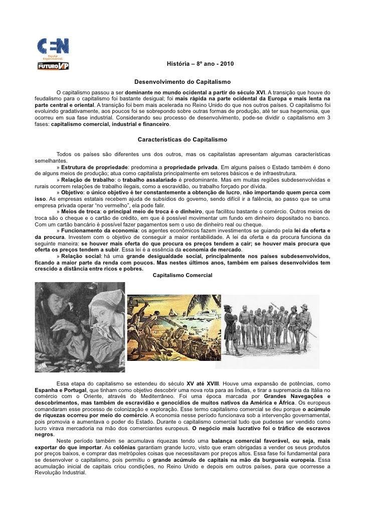 História – 8º ano - 2010                                          Desenvolvimento do Capitalismo          O capitalismo pa...