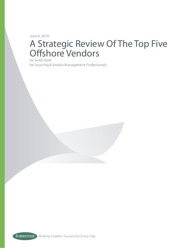 Making Leaders Successful Every Day June 9, 2010 A Strategic Review Of The Top Five Offshore Vendors by Sudin Apte for Sou...