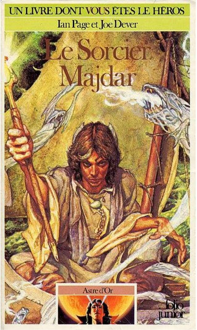 Ian Page et Joe Dever Le Sorcier Majdar Astre d'Or/1 Traduit de l'anglais par Mona de Pracontal Illustrations de Paul Bonn...