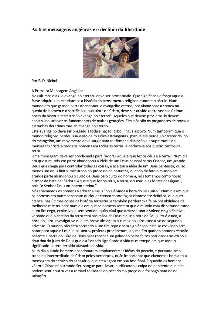 """As tres mensagens angélicas e o declinio da liberdadePor F. D. NicholA Primeira Mensagem AngélicaNos últimos dias """"o evang..."""