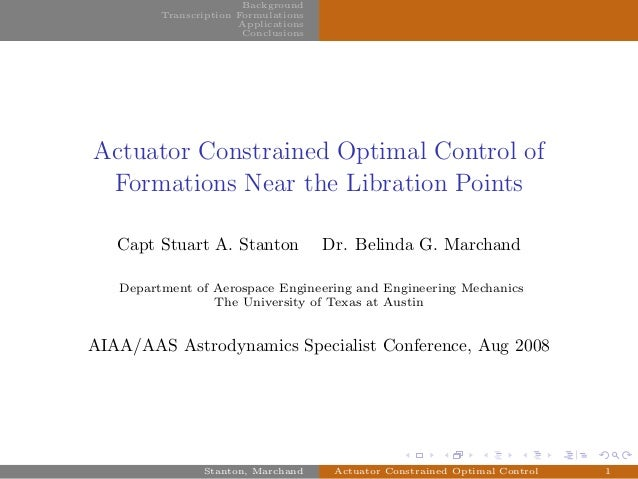 university-log Background Transcription Formulations Applications Conclusions Actuator Constrained Optimal Control of Form...