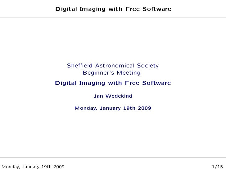 Digital Imaging with Free Software - Talk at Sheffield Astronomical Society Jan 2009