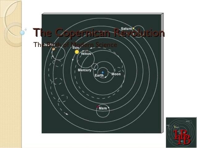 The Copernican RevolutionThe Birth of Modern Science                              1B                              1B
