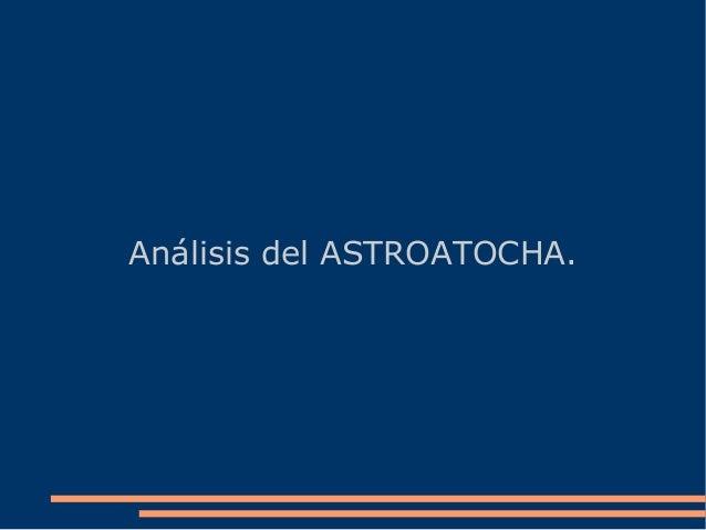 Análisis del ASTROATOCHA.