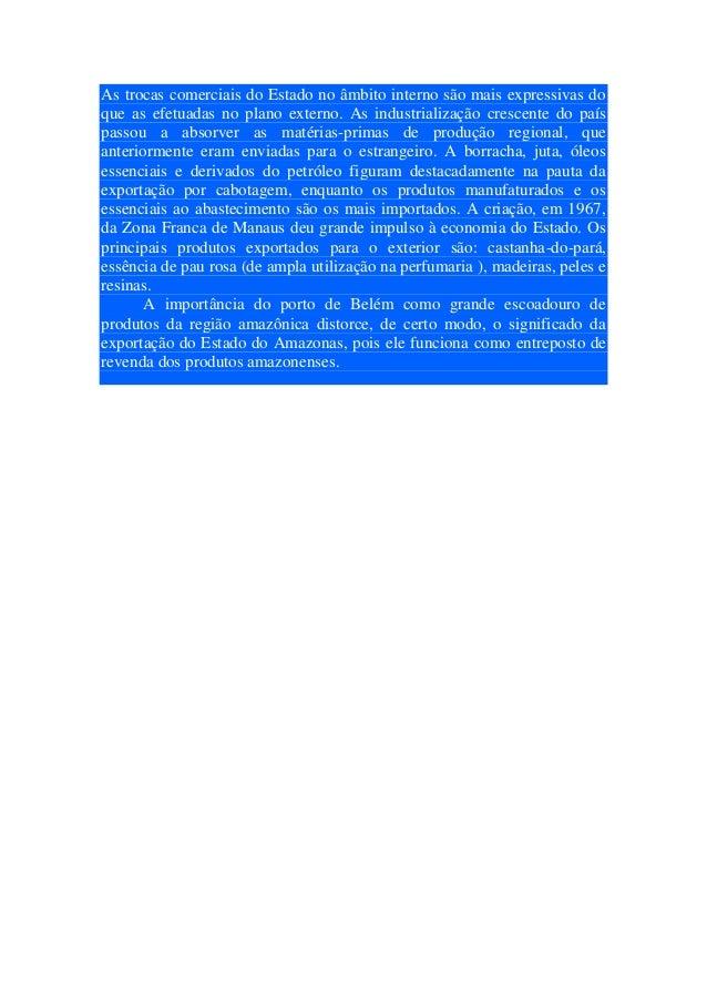As trocas comerciais do Estado no âmbito interno são mais expressivas doque as efetuadas no plano externo. As industrializ...
