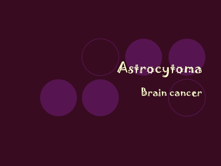 Astrocytoma Brain cancer