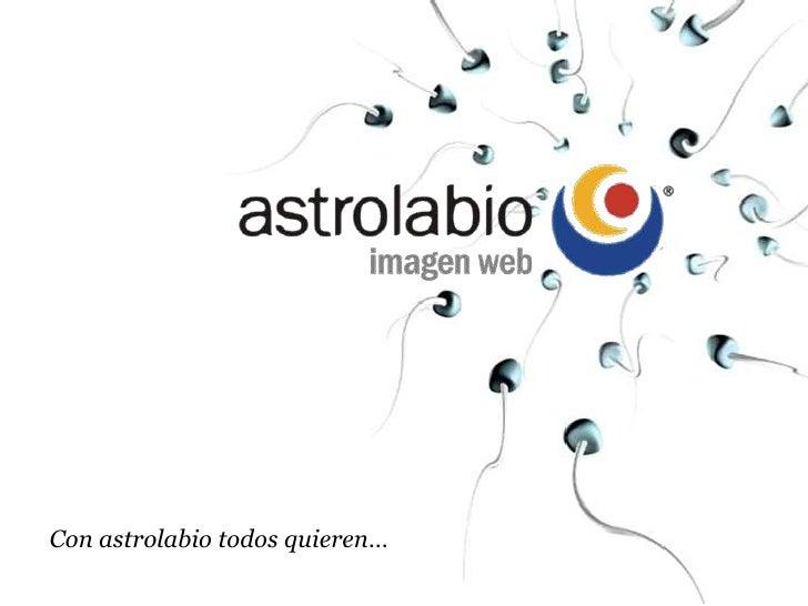 Inicio     Con astrolabio todos quieren…