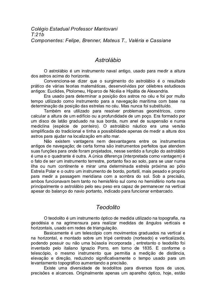 Colégio Estadual Professor MantovaniT:21bComponentes: Felipe, Brenner, Mateus T., Valéria e Cassiane                      ...