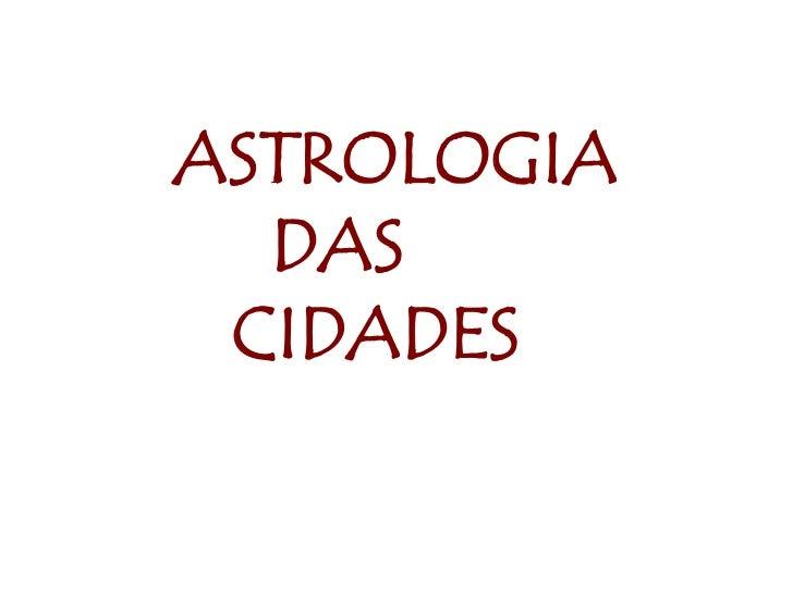 ASTROLOGIA   DAS      CIDADES<br />