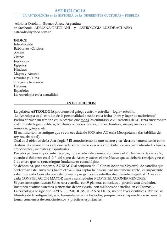 1  ASTROLOGIA  LA ASTROLOGIA en la HISTORIA de las DIFERENTES CULTURAS y PUEBLOS  Adriana Ortolani - Buenos Aires, Argenti...