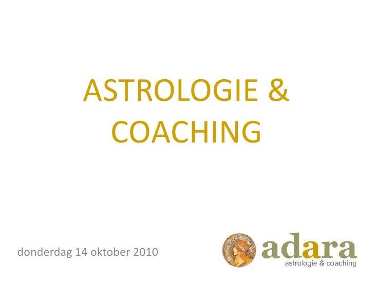 ASTROLOGIE &COACHING<br />donderdag 14 oktober 2010<br />