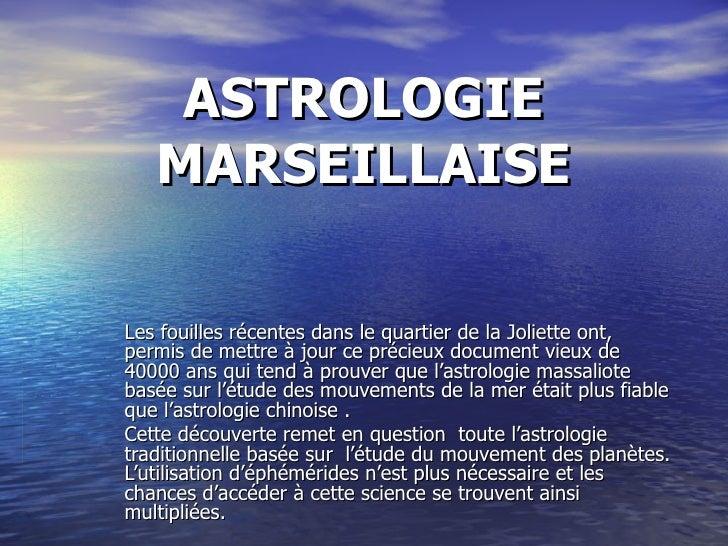 ASTROLOGIE MARSEILLAISE Les fouilles récentes dans le quartier de la Joliette ont,  permis de mettre à jour ce précieux do...
